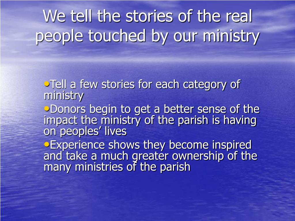 We tell the stories of the real people touched by our ministry
