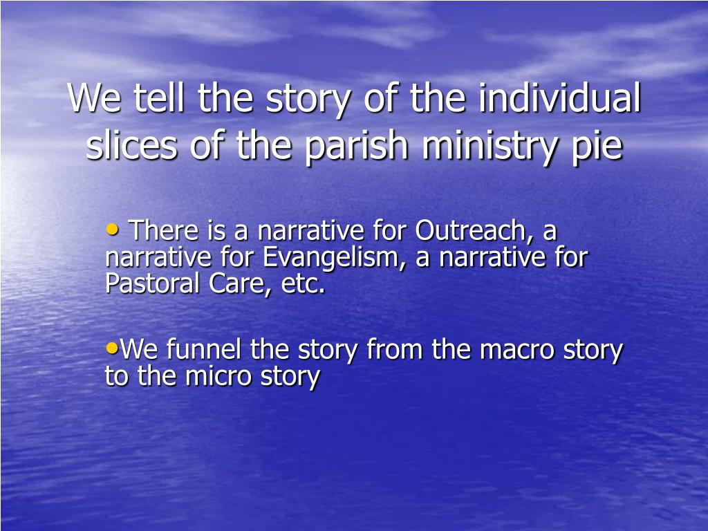 We tell the story of the individual slices of the parish ministry pie