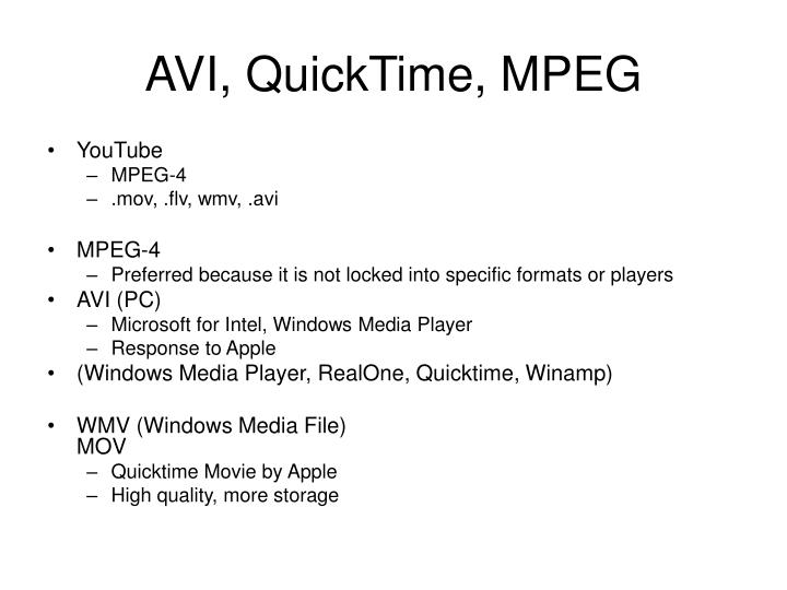 AVI, QuickTime, MPEG