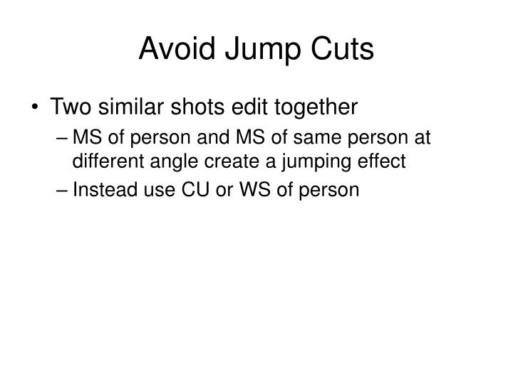 Avoid Jump Cuts