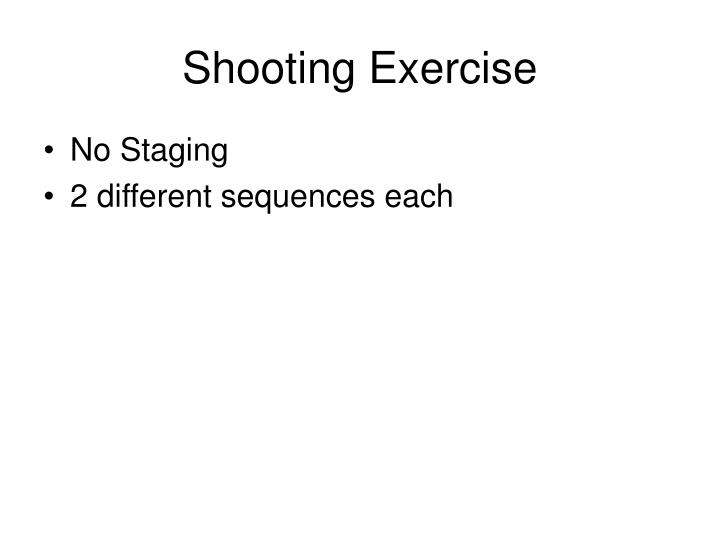 Shooting Exercise