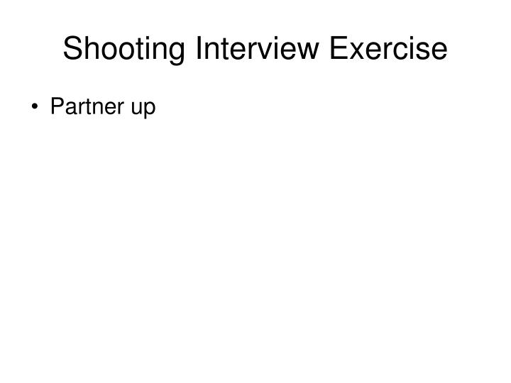 Shooting Interview Exercise