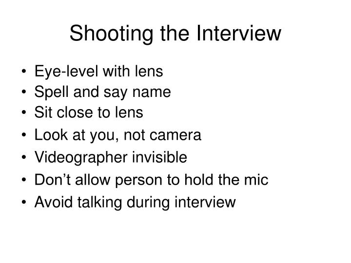 Shooting the Interview