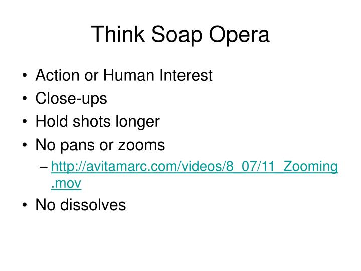 Think Soap Opera
