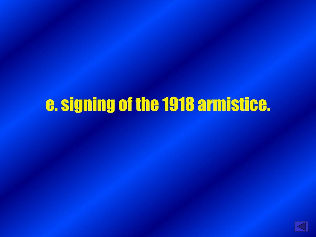 e. signing of the 1918 armistice.