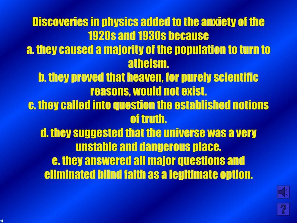Discoveries in physics added to the anxiety of the 1920s and 1930s because