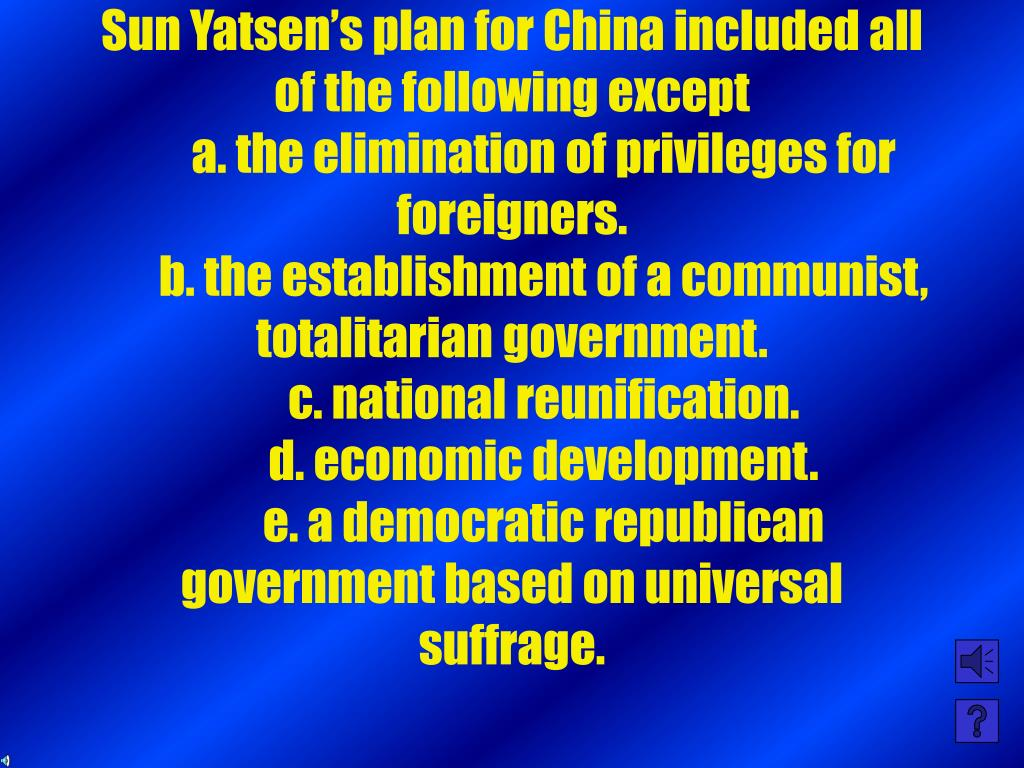 Sun Yatsen's plan for China included all of the following except