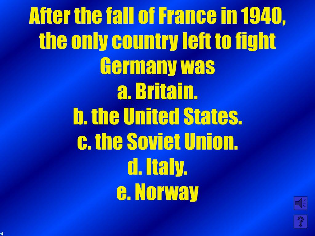 After the fall of France in 1940, the only country left to fight Germany was