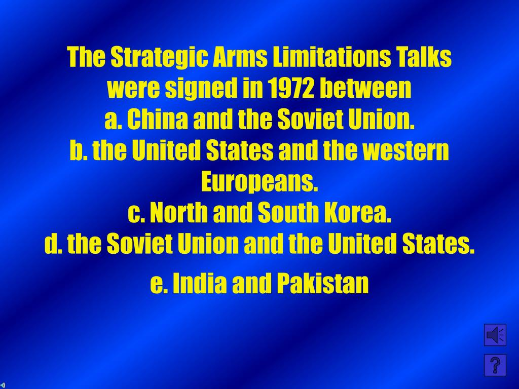 The Strategic Arms Limitations Talks were signed in 1972 between