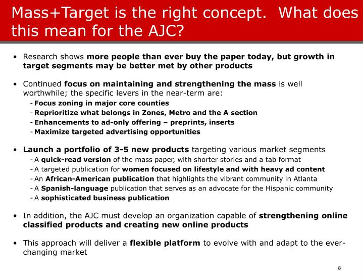 Mass+Target is the right concept.  What does this mean for the AJC?