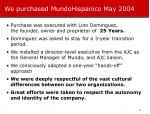 we purchased mundohispanico may 2004