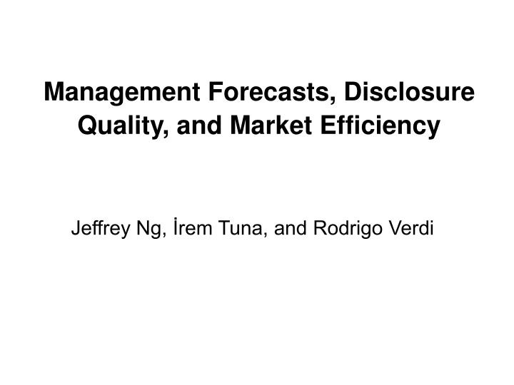 Management Forecasts, Disclosure Quality, and Market Efficiency
