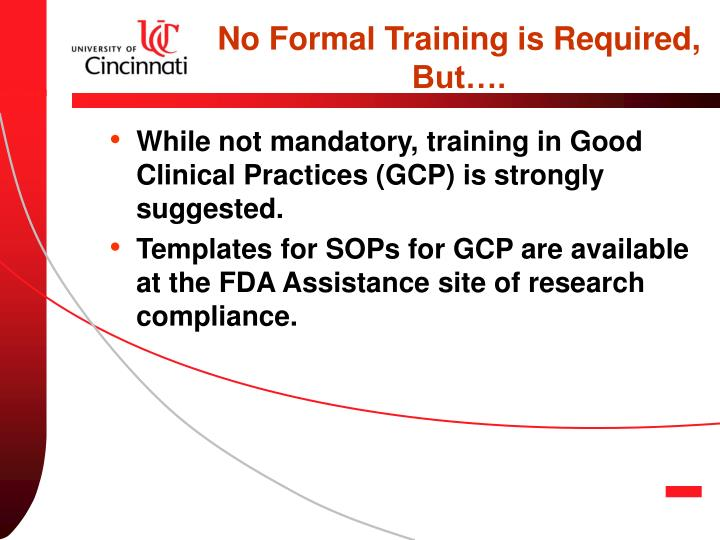 No Formal Training is Required, But….