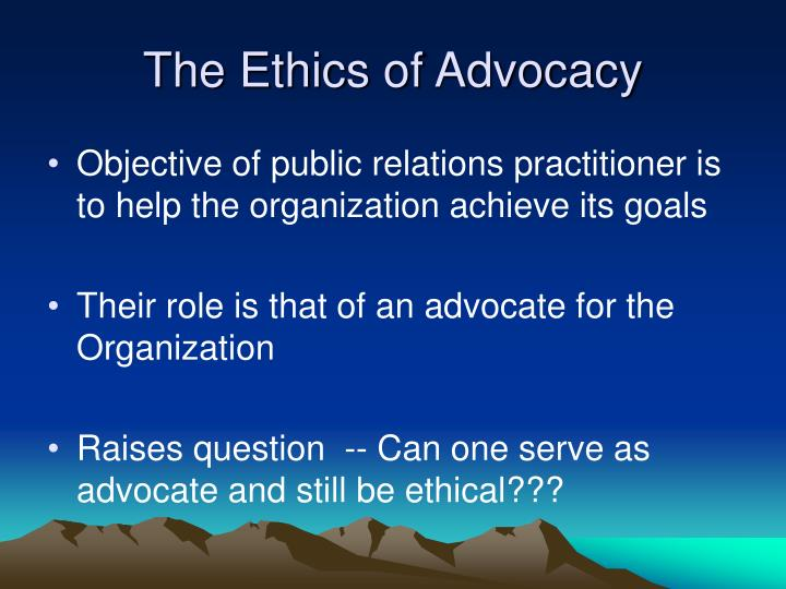 The Ethics of Advocacy