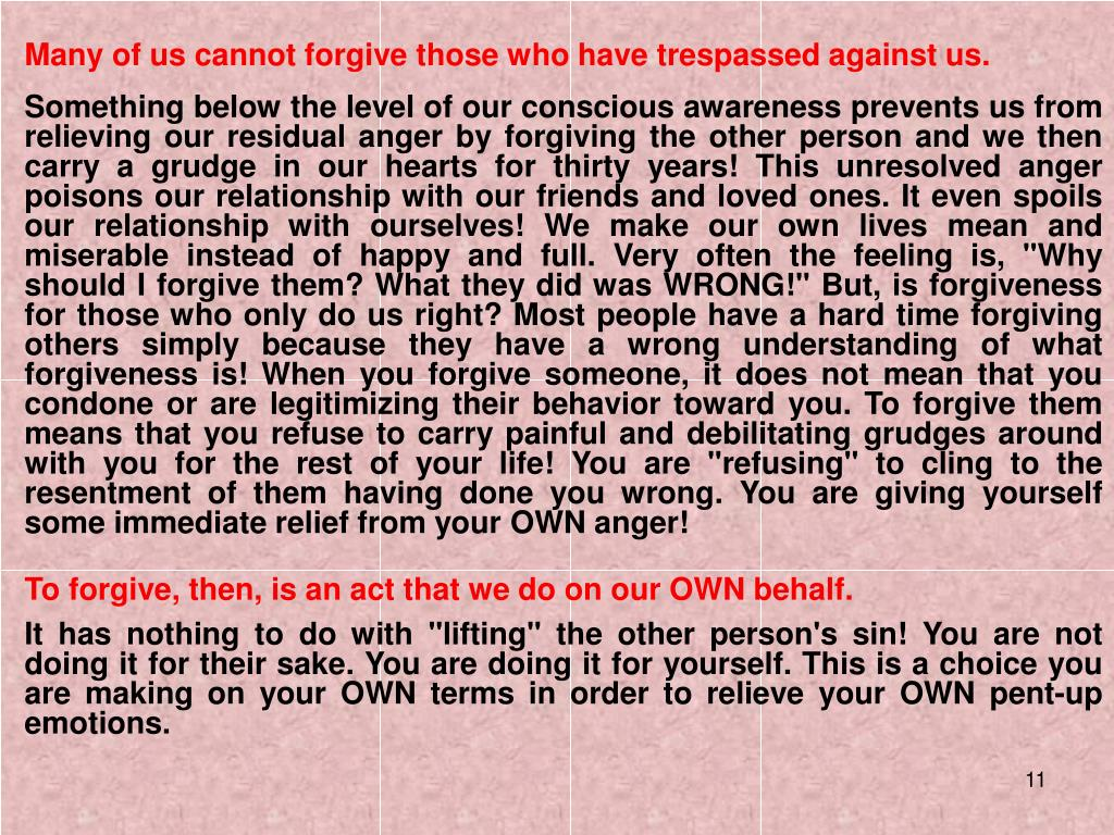 Many of us cannot forgive those who have trespassed against us.