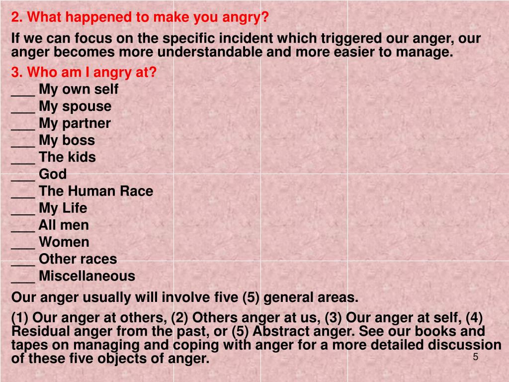 2. What happened to make you angry?
