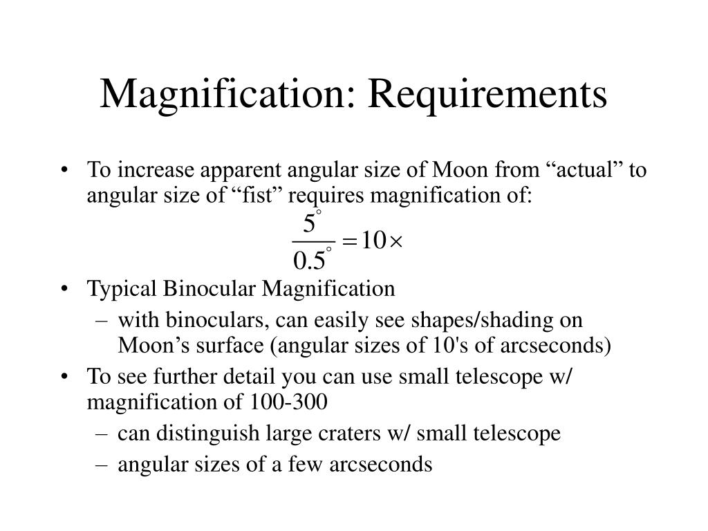 Magnification: Requirements