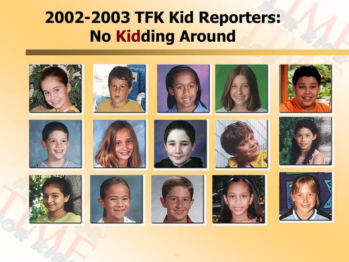2002-2003 TFK Kid Reporters: