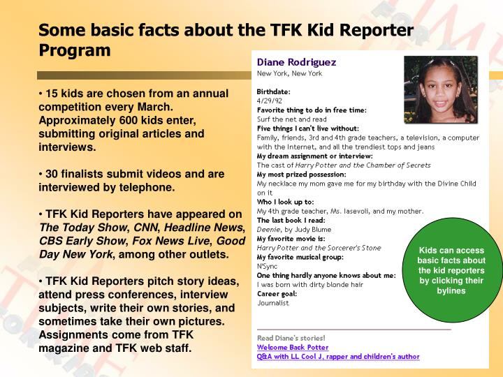 Some basic facts about the TFK Kid Reporter Program