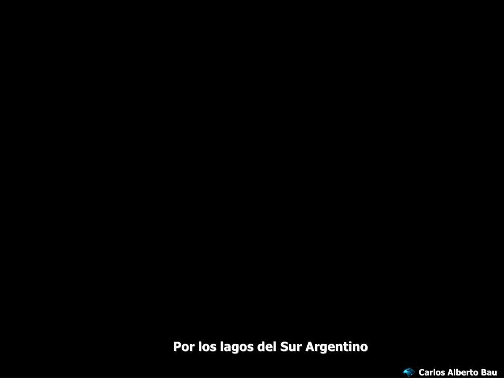 Por los lagos del Sur Argentino