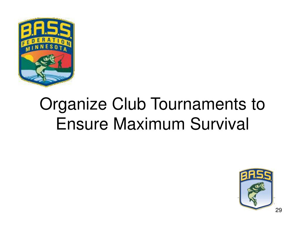 Organize Club Tournaments to Ensure Maximum Survival