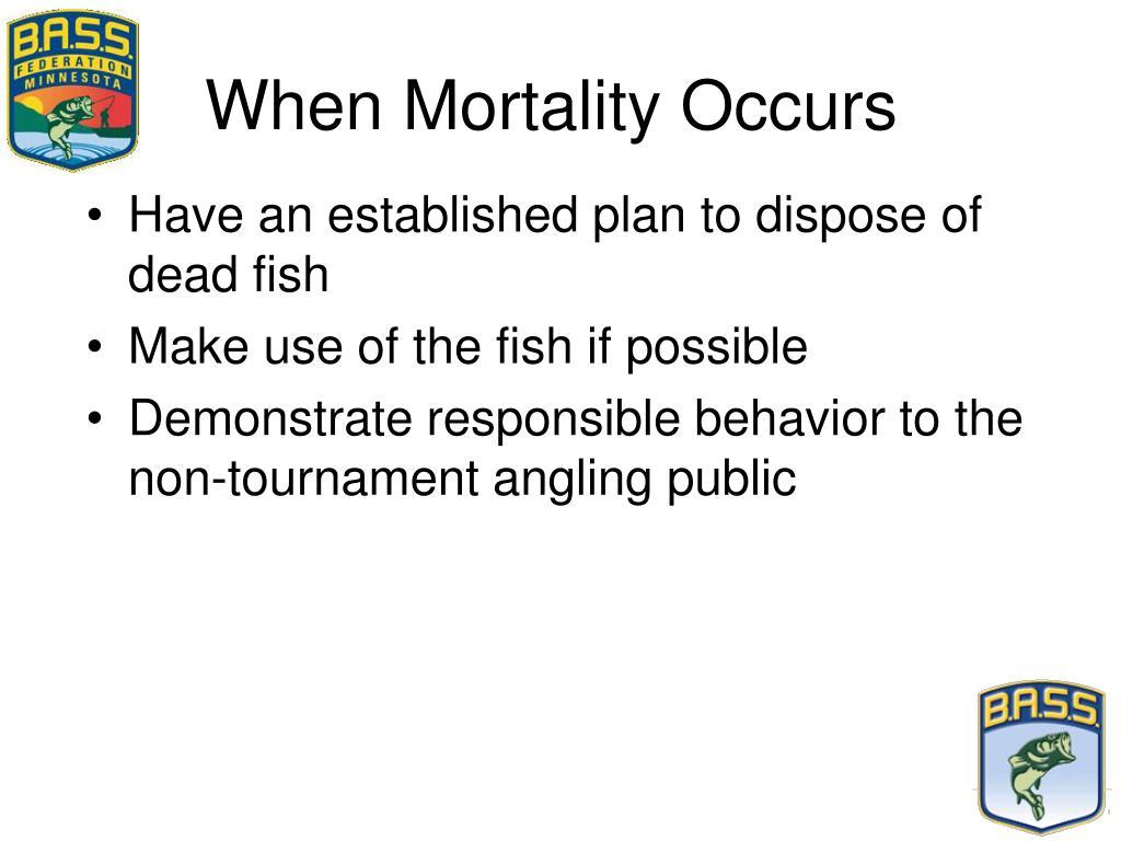 When Mortality Occurs