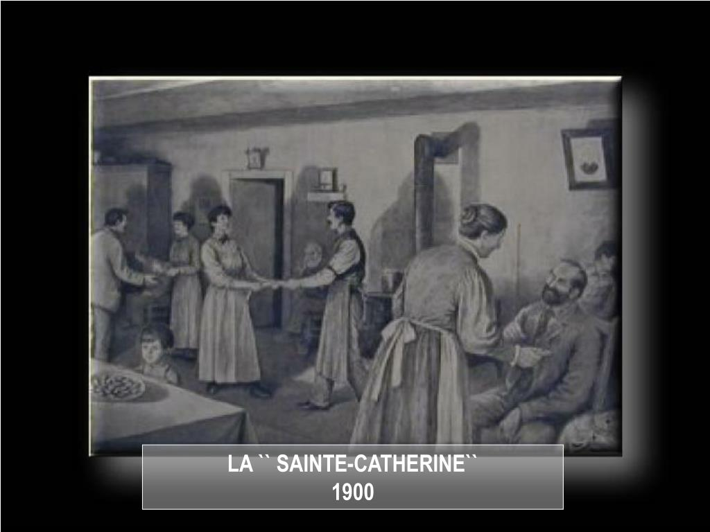 LA `` SAINTE-CATHERINE``