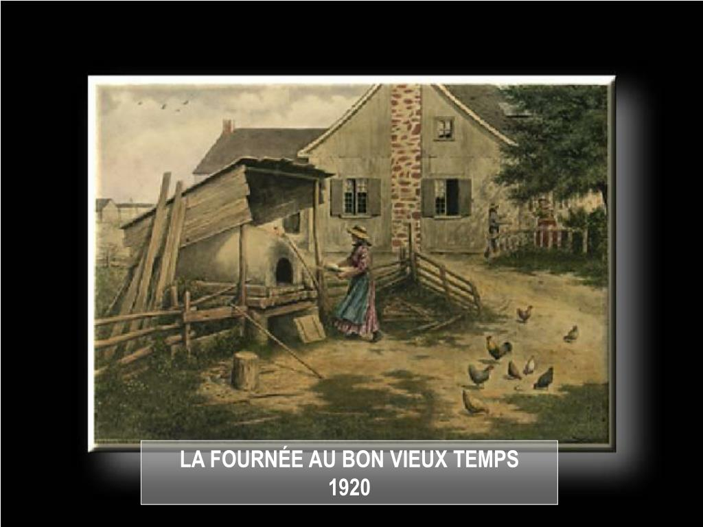 LA FOURNÉE AU BON VIEUX TEMPS