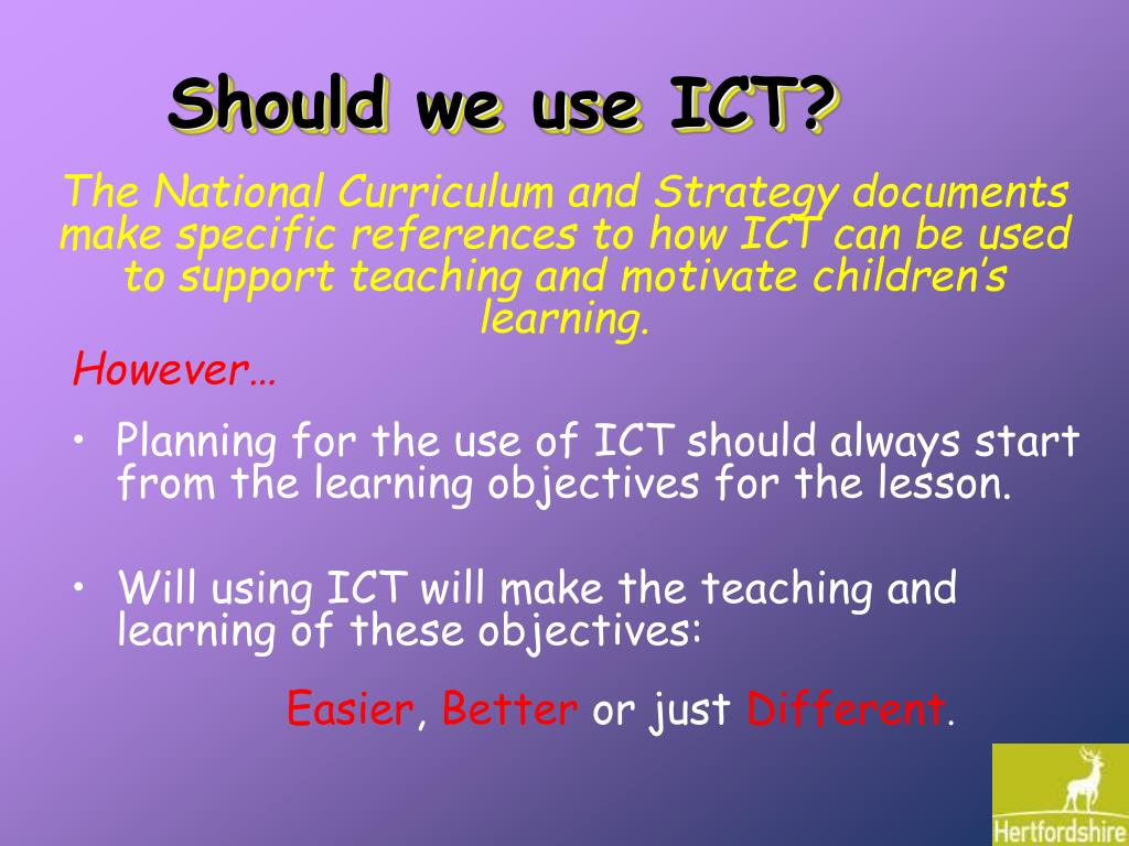 Should we use ICT?