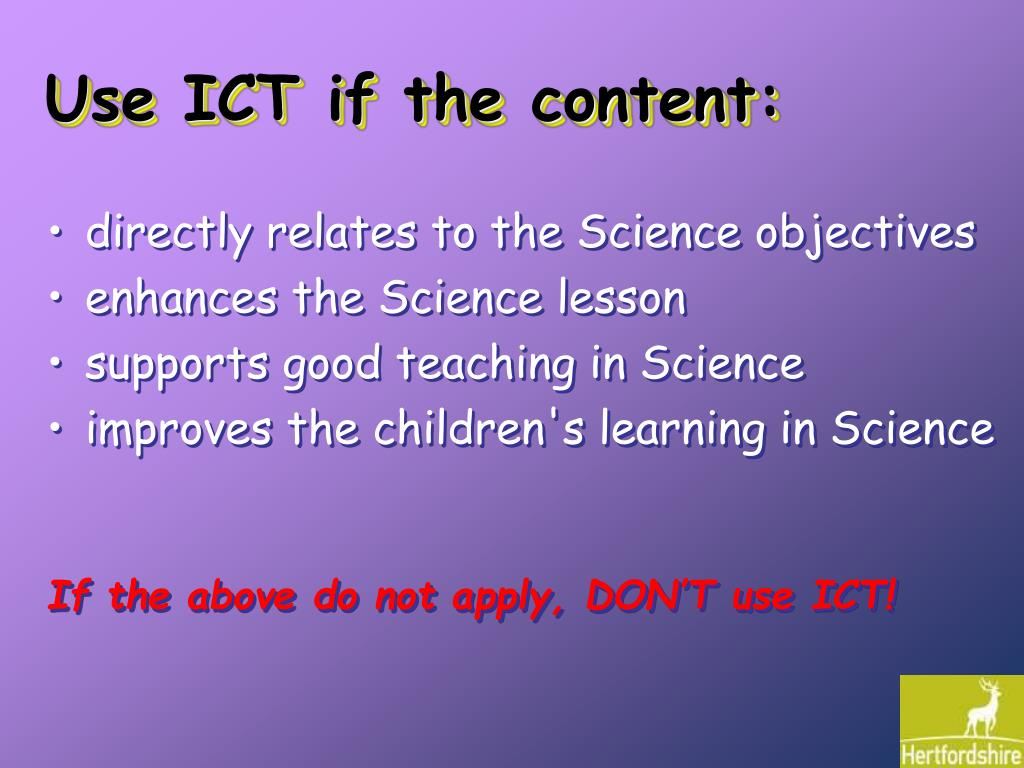 Use ICT if the content: