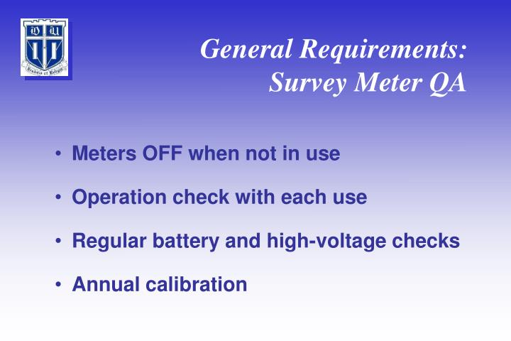 General Requirements: Survey Meter QA