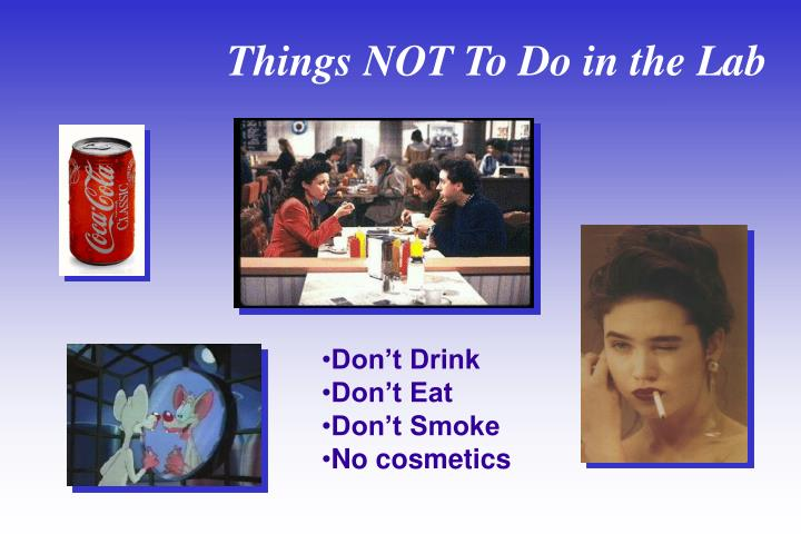 Things NOT To Do in the Lab