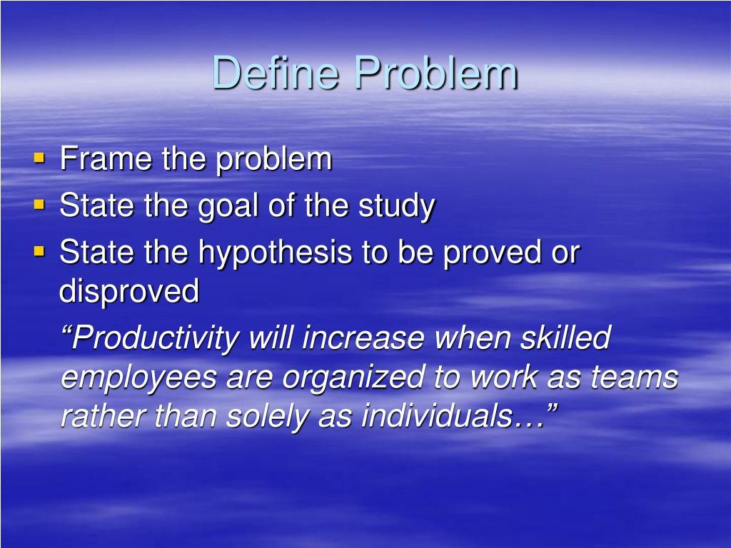Define Problem