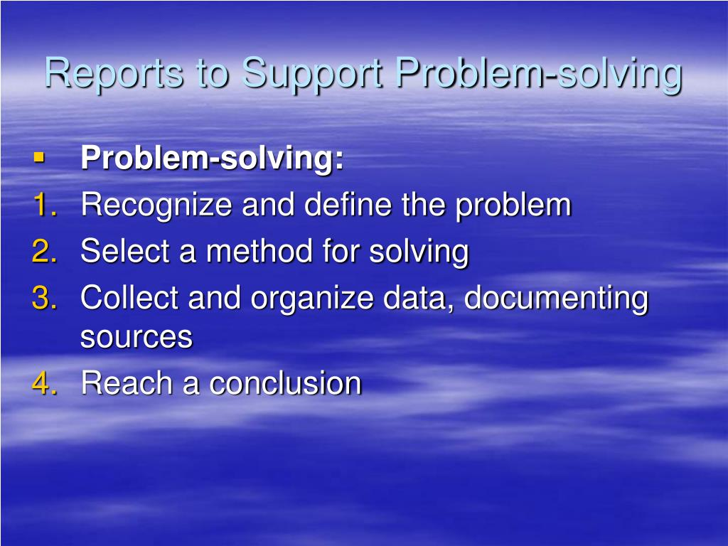 Reports to Support Problem-solving