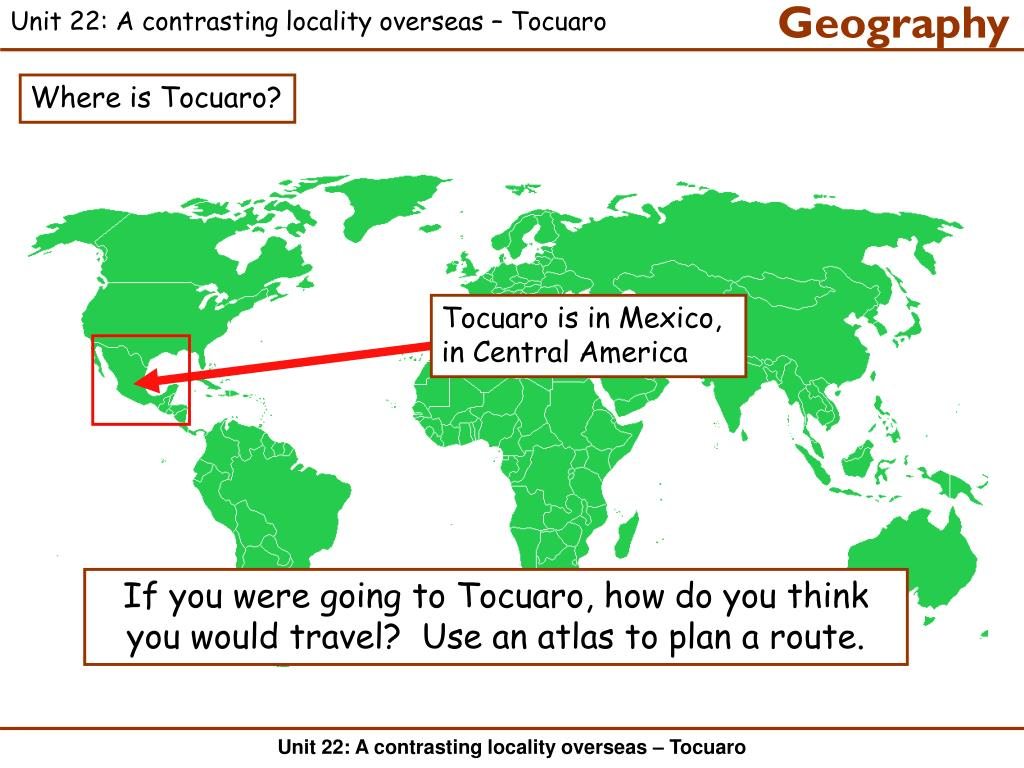 Unit 22: A contrasting locality overseas – Tocuaro
