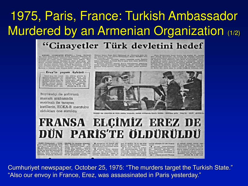 1975, Paris, France: Turkish Ambassador Murdered by an Armenian Organization