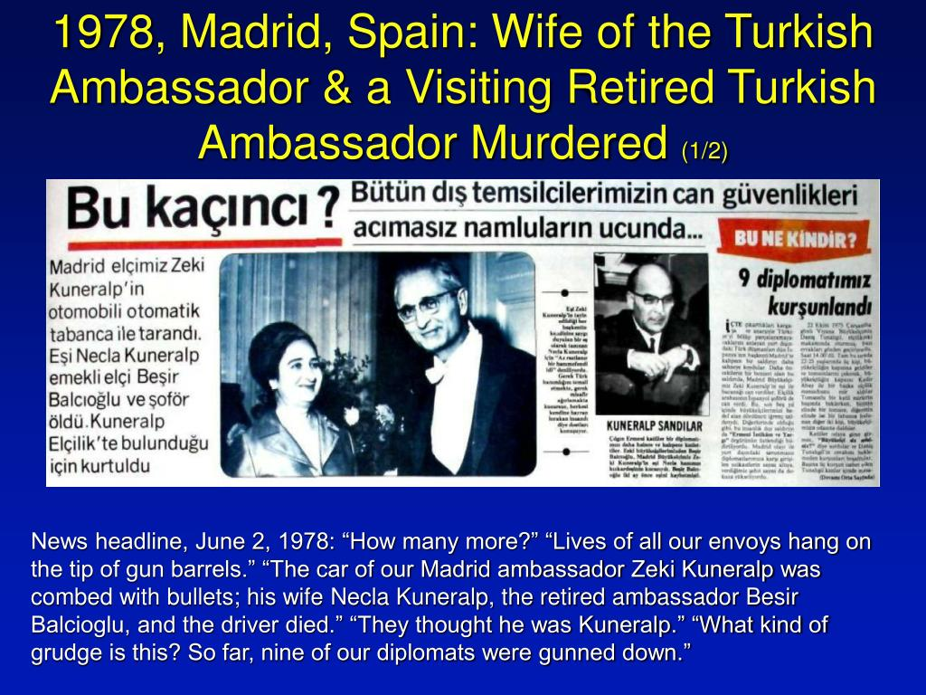 1978, Madrid, Spain: Wife of the Turkish Ambassador & a Visiting Retired Turkish Ambassador Murdered