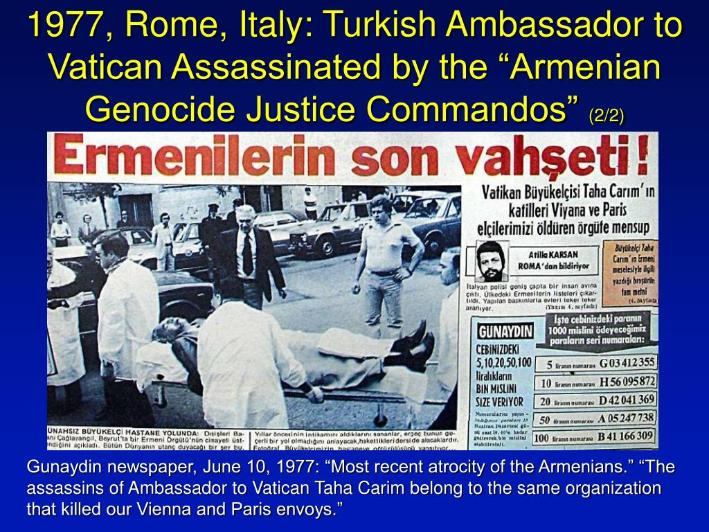 "1977, Rome, Italy: Turkish Ambassador to Vatican Assassinated by the ""Armenian Genocide Justice Commandos"""