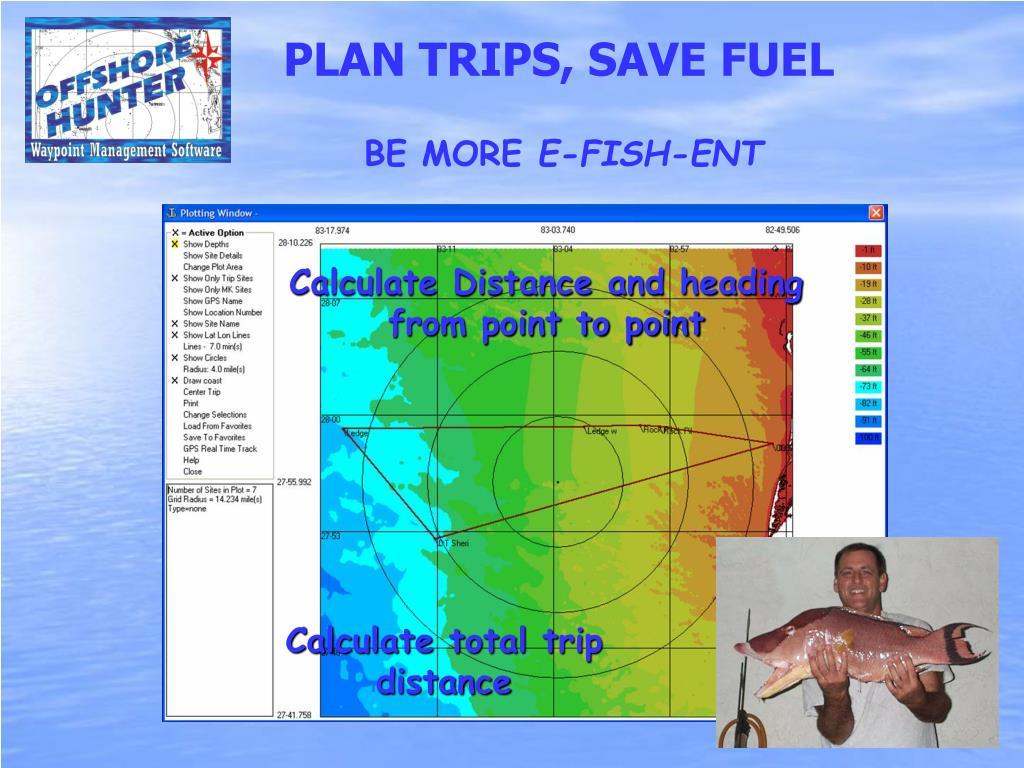 PLAN TRIPS, SAVE FUEL