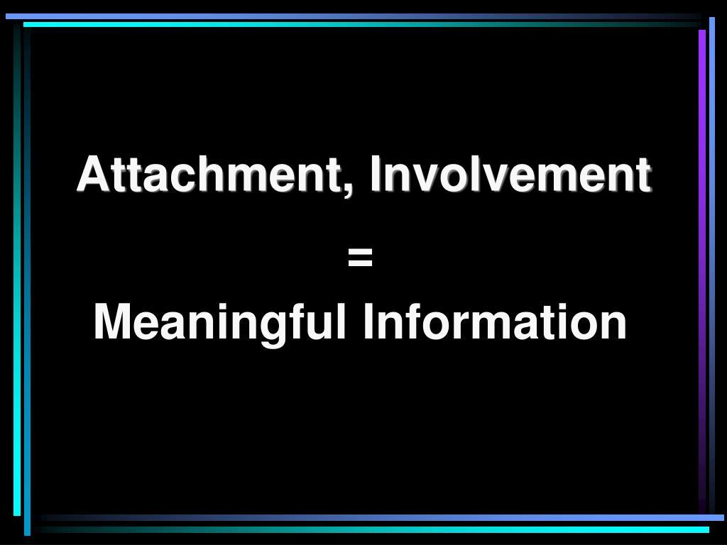 Attachment, Involvement