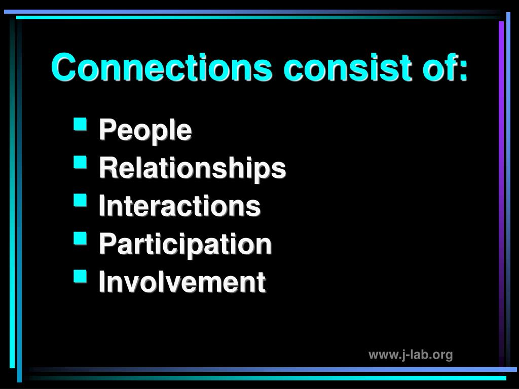 Connections consist of: