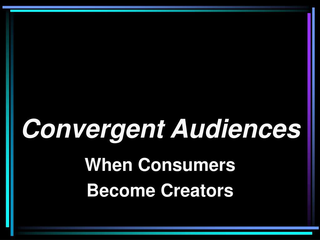 Convergent Audiences