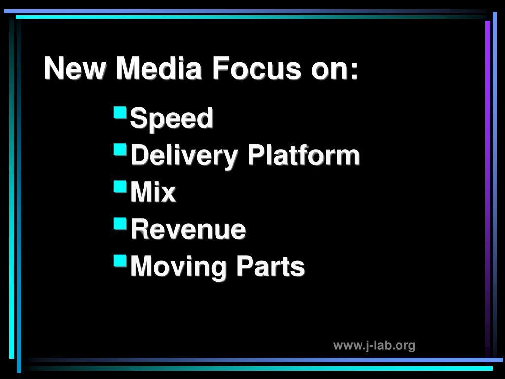 New Media Focus on:
