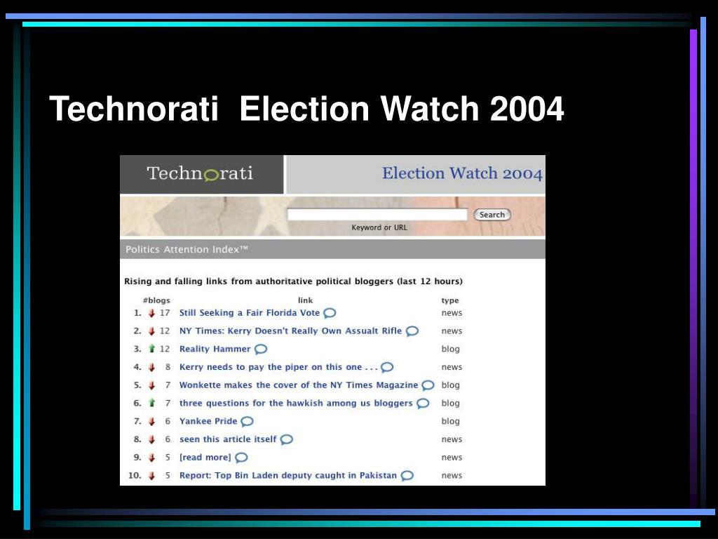 Technorati  Election Watch 2004