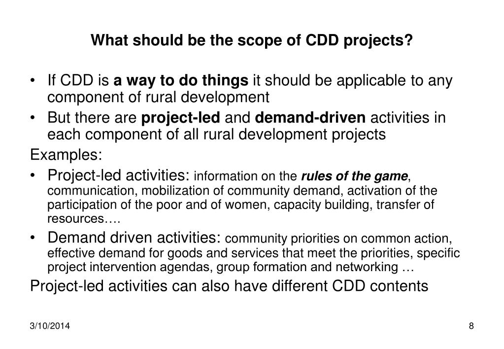 What should be the scope of CDD projects?