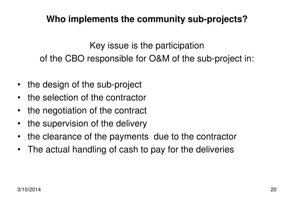 Who implements the community sub-projects?