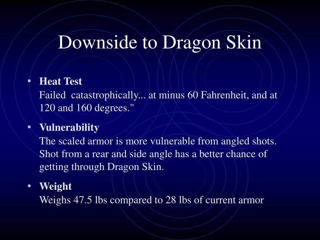Downside to Dragon Skin