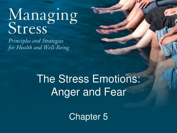 The stress emotions anger and fear chapter 5
