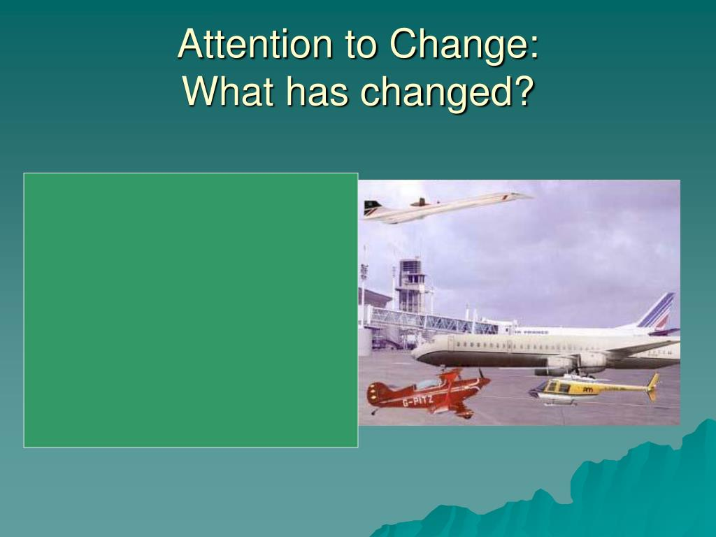 Attention to Change: