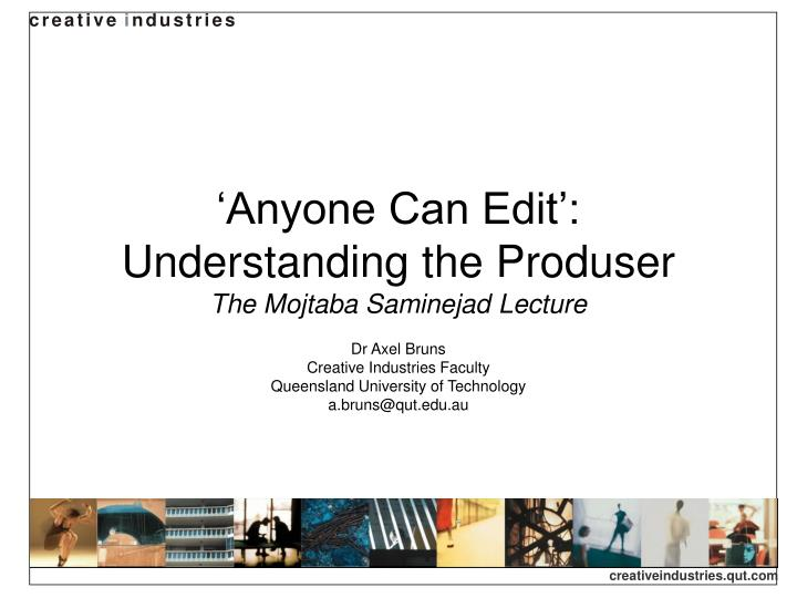 Anyone can edit understanding the produser the mojtaba saminejad lecture